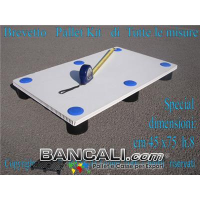 Pallet Kit in Plastica su Misura dimensioni 45 cm x 75cm h. 8 cm. pianale 2 cm   Peso Tara Kg.  1,8